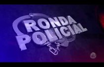 Ronda Policial - 22/05/17