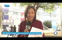 Balanço do IML: dois irmão são assassinados em festa no município de Itabaiana