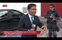 Arrastão: supermercado é invadido no Orlando Dantas
