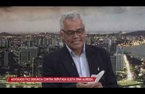 Ao vivo: Advogado faz denúncia contra Deputada eleita Diná Almeida