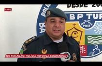 Polícia reforça segurança no feriadão