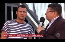 Moradores do Porto Danta realizam protesto