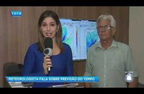 Meteorologista fala sobre previsão do tempo no estado