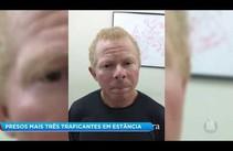 Três traficantes de drogas são presos em Estância
